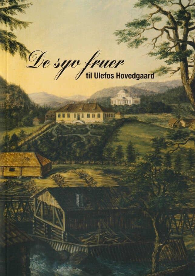 Hagen: De syv fruer til Ulefos Hovedgaard