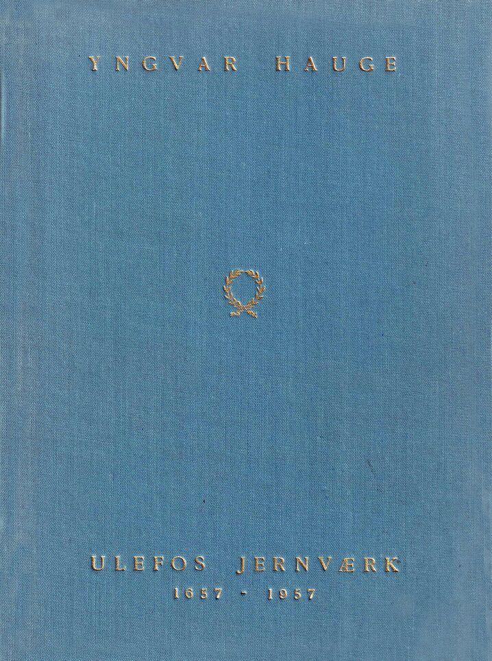 Hauge: Ulefos Jernværk 1657-1957