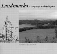 Hedlund: Landsmarka – skogsbygd med tradisjoner