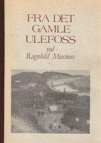 Moxness: Fra det gamle Ulefoss