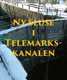 Ny sluse i Telemarkskanalen
