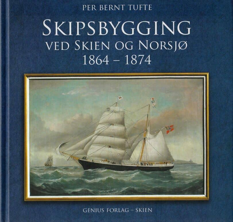 Tufte: Skipsbygging ved Skien og Norsjø 1864–1874
