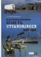 Haakenstad: Slektsgranskerens guide til utvandringen 1825-1930