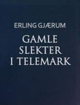 Gjærum: Gamle slekter i Telemark