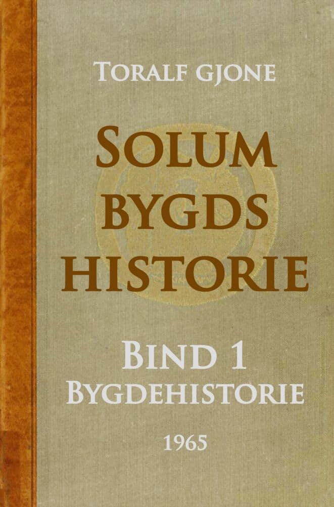 Gjone: Solum bygds historie – bind 1