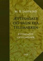 Landstad: Ættesagaer og sagn fra Telemarken